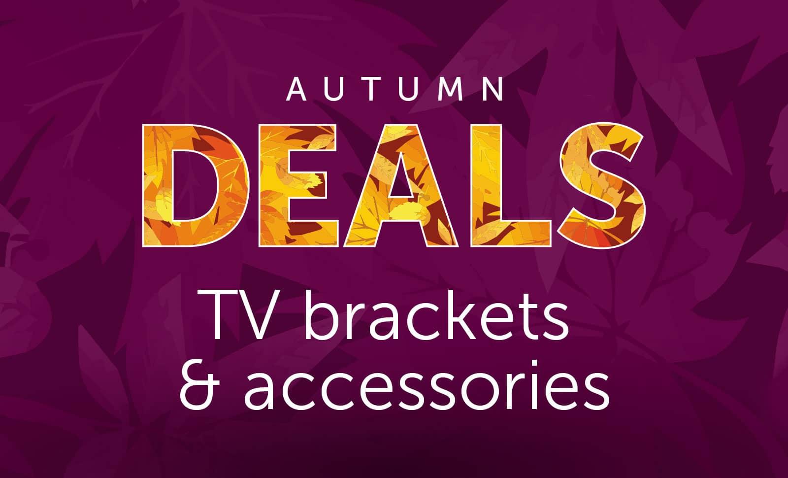 Autumn - TV brackets & accessories