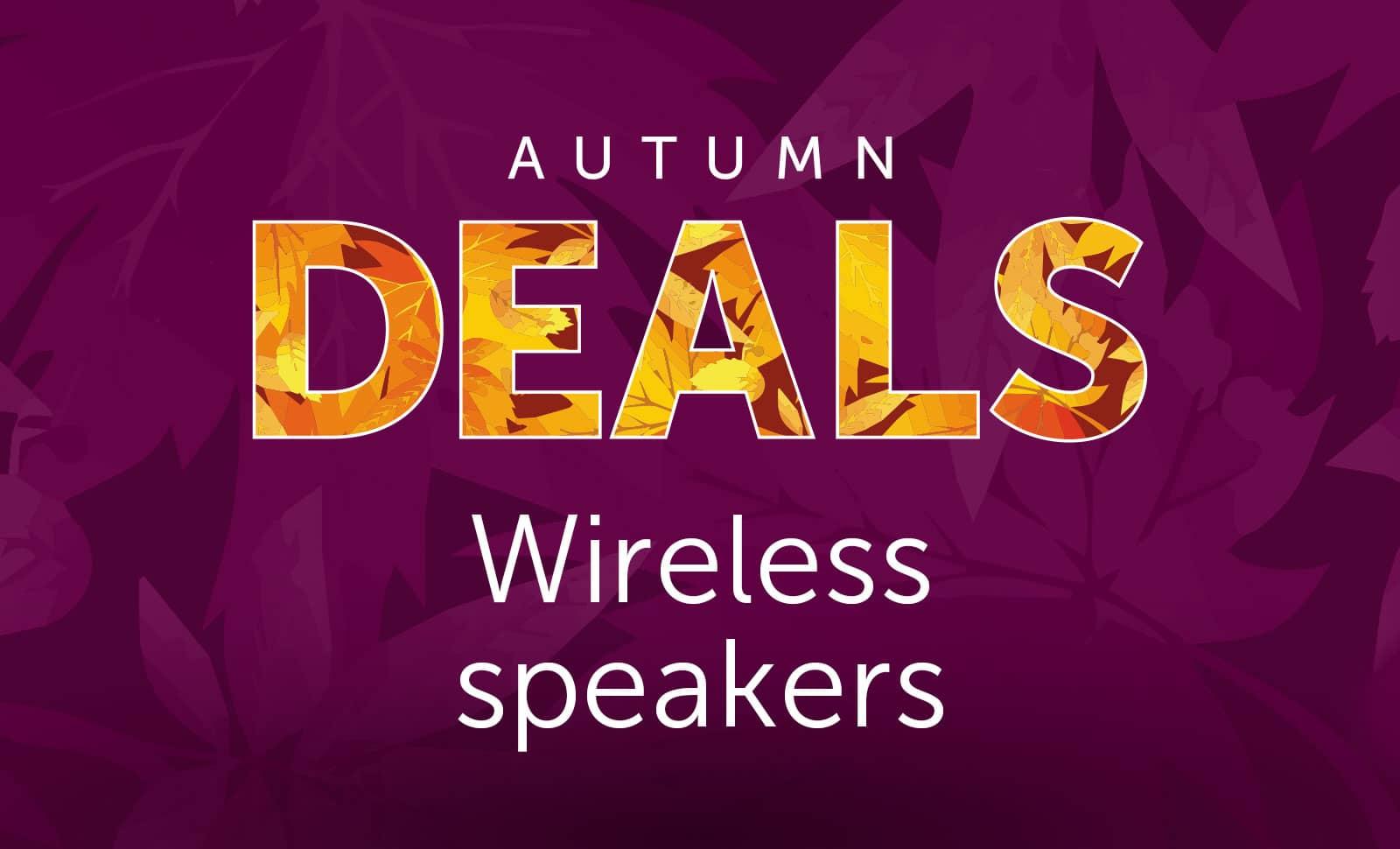 Autumn - Wireless speakers