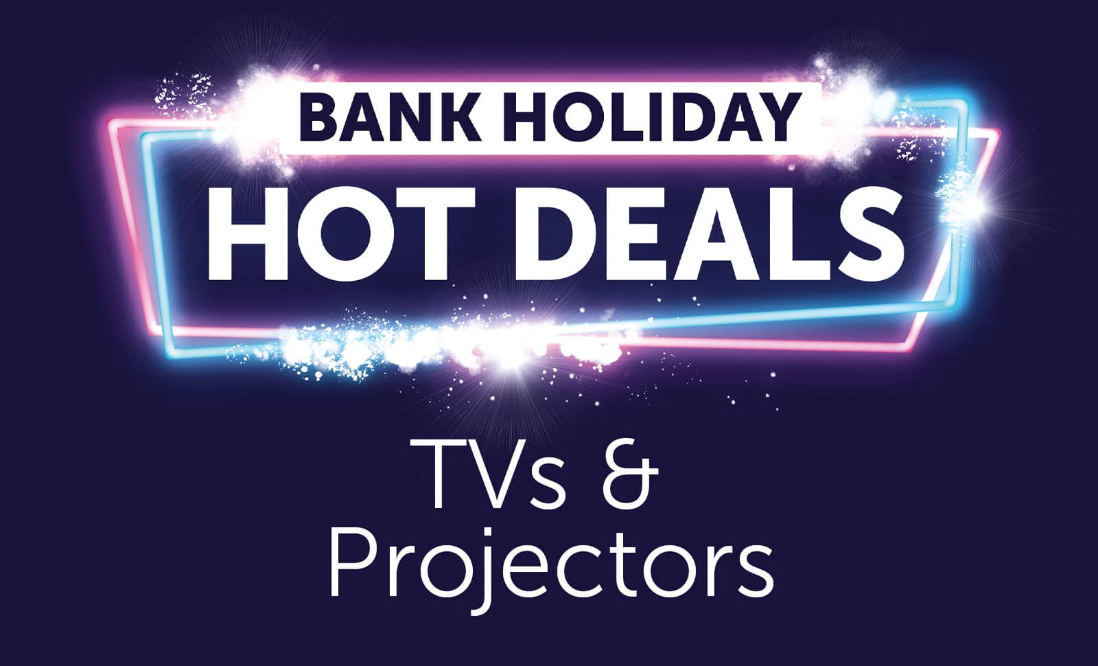 Bank Holiday - TV & Projector