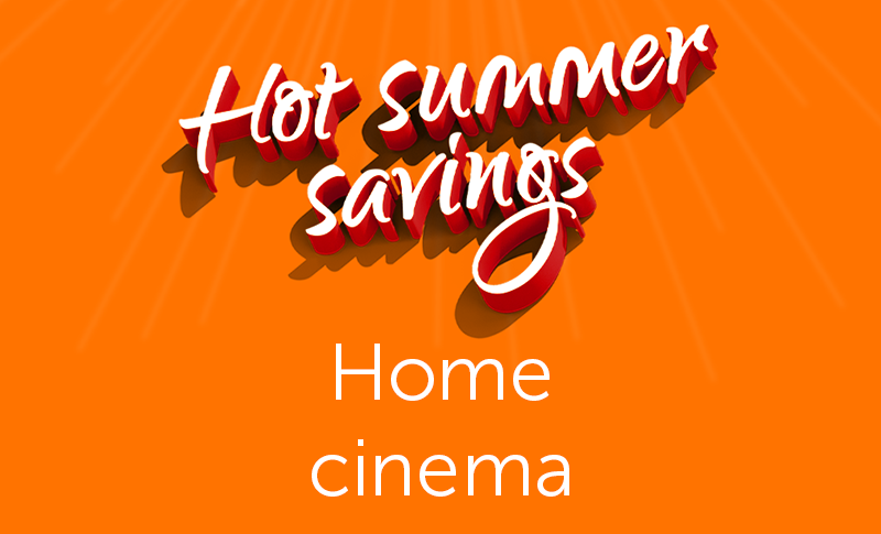 Summer Deals - Home Cinema