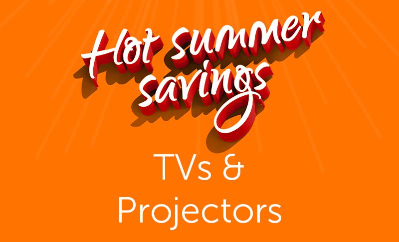 Summer Deals - TV & Projector