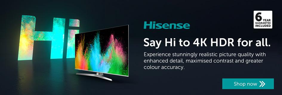 Hisense - Say Hi to 4K HDR for all