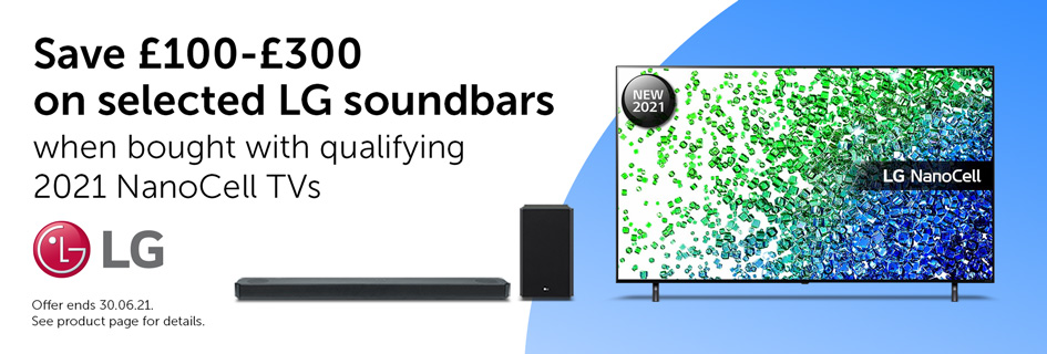 Save £100-£300 on selected LG soundbars when bought with qualifying 2021 NanoCell TVs