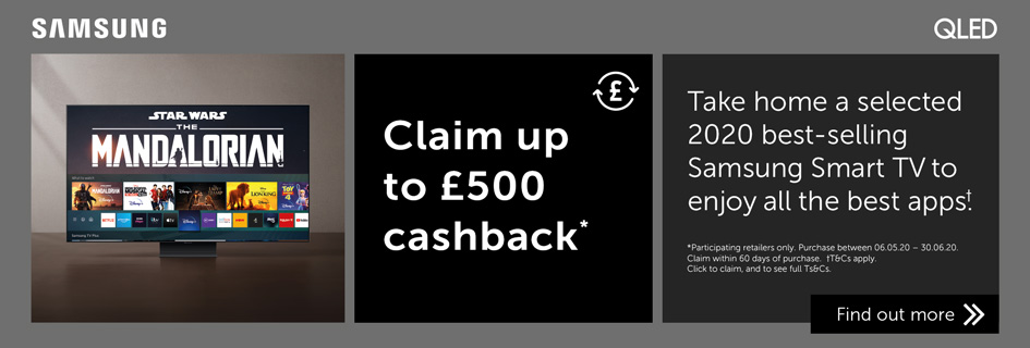 Claim up to £500 cashback with selected Samsung TVs