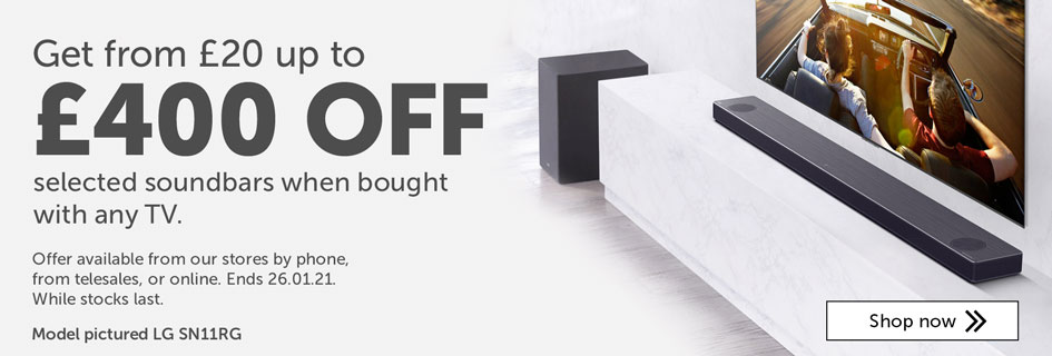 Get from £20 up to £400 off selected soundbars when bought with any TV.