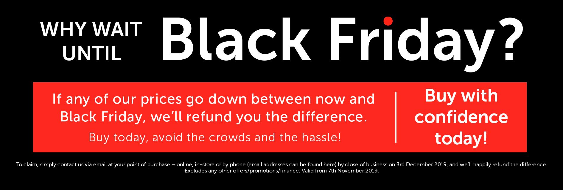 Why wait until Black Friday?