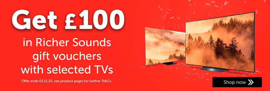 Get £100 in Richer Sounds vouchers with selected TVs