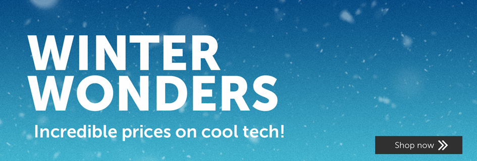 Winter Wonders - Incredible prices on cool tech