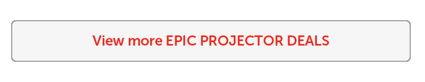 View more EPIC PROJECTOR DEALS