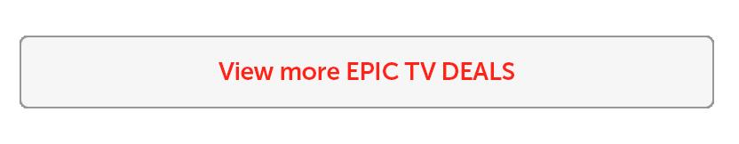View more EPIC TV DEALS