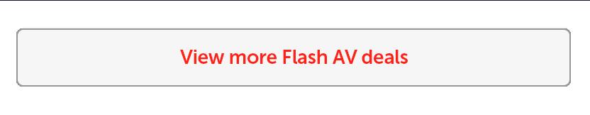 View more Flash AV deals - 25Feb-01Mar21