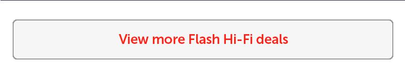 View more Flash Hifi deals - 25Feb-01Mar21